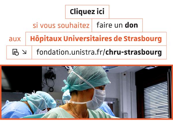 Cliquez ici si vous souhaitez faire un don aux Hôpitaux Universitaires de Strasbourg