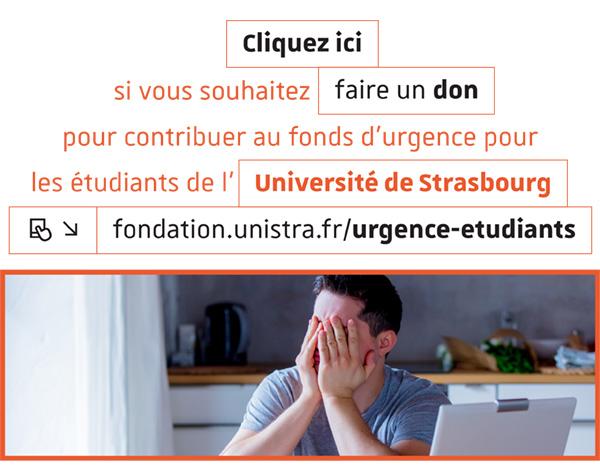 Cliquez ici si vous souhaitez faire un don pour contribuer au fonds d'urgence pour les étudiants de l'Université de Strasbourg
